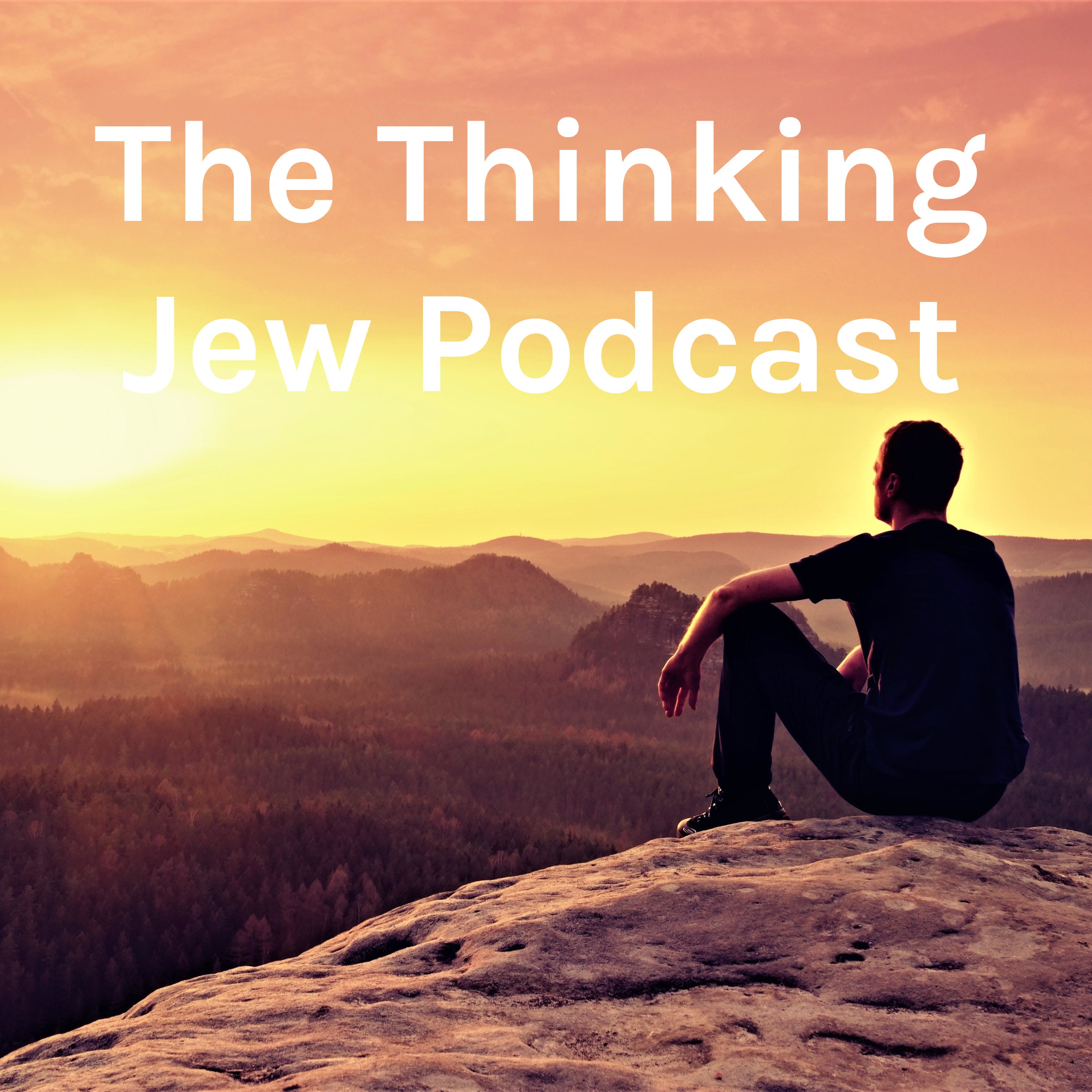 the thinking jew podcast, a deeper understanding of your judaism